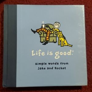 Life is Good Simple Words From Jake and Rocket
